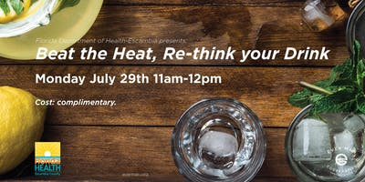 Beat the Heat, Re-think your Drink – FL Dept of Health*