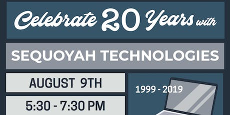 Sequoyah Technologies 20th Anniversary!  tickets