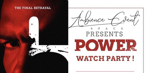 POWER : SEASON 6 PREMIERE WATCH PARTY