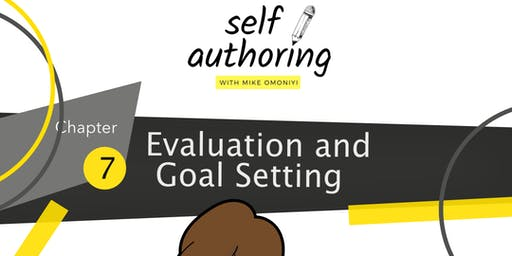 Self Authoring with Mike Omoniyi - Evaluation and Goal Setting