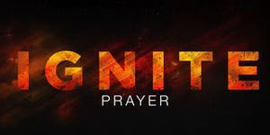 Ignite Prayer Conference 2019 |   Let Us Come Boldly