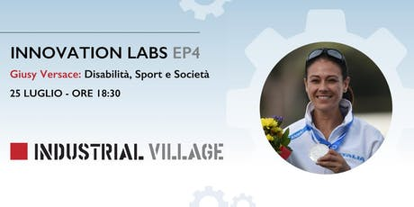 Innovation Labs EP.4 - Giusy Versace:  Disabilità, Sport e Società tickets