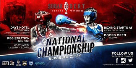 Sugar Bert Boxing National Championship - Kissimmee, FL -- November 22th - 24th tickets