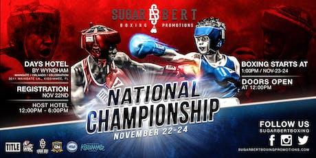 Sugar Bert Boxing National Championship - Kissimmee, FL -- November 22th - 24th tickets