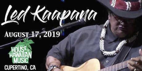 Led Kaapana  -- At Patrick Landeza's HOUSE OF HAWAIIAN MUSIC -Cupertino tickets