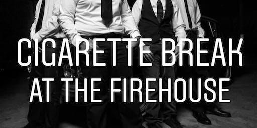 Cigarette Break at The FireHouse