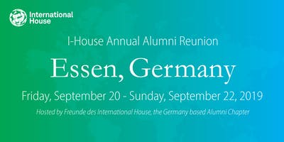 International House Annual Alumni Reunion & Meeting: Essen, Germany