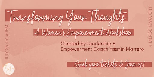 Transforming Your Thoughts - A Women's Empowerment Workshop