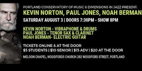 DIJ: Kevin Norton, Paul Jones, Noah Berman  tickets