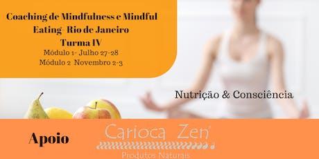 Coaching de Mindfulness e Mindful Eating- Rio de Janeiro Turma IV ingressos