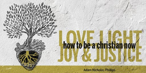 Book Release Party: Love, Light, Joy & Justice by Adam Nicholas Phillips