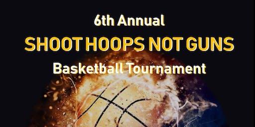 6th Annual Shoot Hoops Not Guns Basketball Tournament