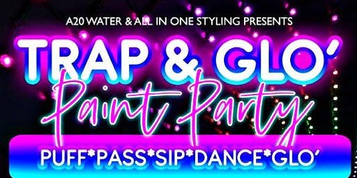 Trap & Glo' Paint Party