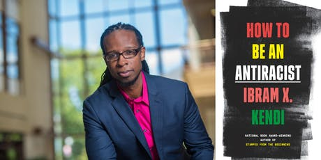 Ibram X. Kendi presents How To Be An Antiracist tickets