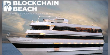 Blockchain Beach Yacht Party - LA Blockchain Week tickets