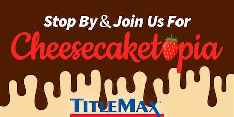 Cheesecaketopia at TitleMax Augusta, GA tickets