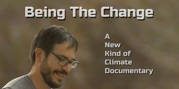 """Being the Change: A New Kind of Climate Documentary"