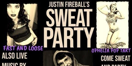 FIREBALL'S SWEAT PARTY w/ THE FILL INS, ASBESTOS BOYS, THE BODY BAGS & MORE tickets