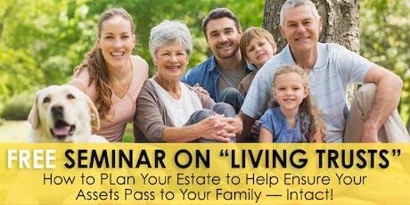 "FREE ""Living Trust"" Seminar - OH tickets"
