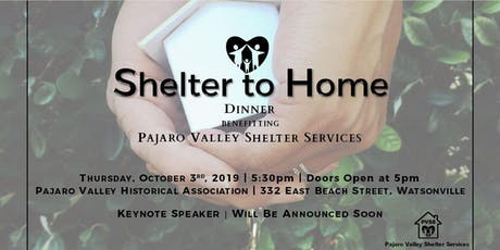 Pajaro Valley Shelter Services ~Shelter to Home~ Benefit Dinner tickets