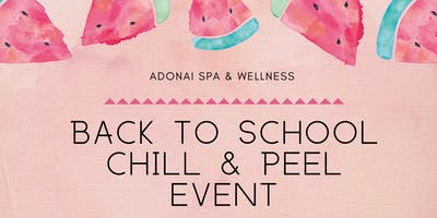 Chill & Peel Back To School Spa Event