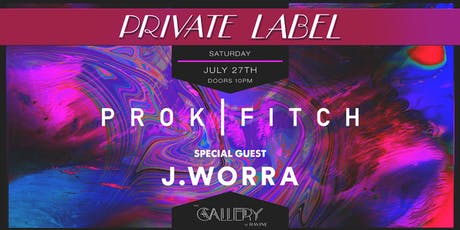Private Label: Prok & Fitch w/ J.Worra - The Gallery Ravine Atlanta tickets