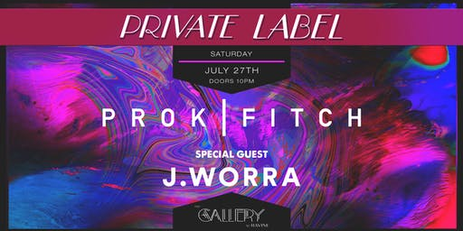 Private Label: Prok & Fitch w/ J.Worra - The Gallery Ravine Atlanta