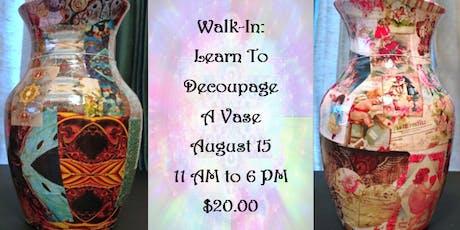 Walk-In: Learn to Decoupage a Vase tickets