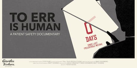 "World Patient Safety Day Screening of ""To Err is Human"" tickets"