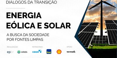 Diálogos da Transição - Energia Solar e Eólica