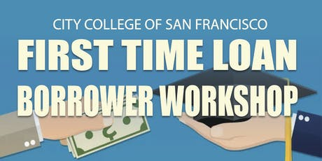 CCSF First Time Loan Borrower Workshop tickets