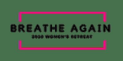 Breathe Again 2020 Women's Retreat