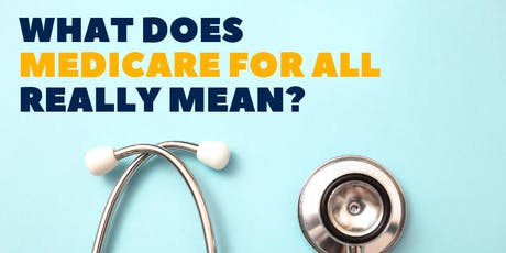What Does Medicare for all Really Mean? tickets