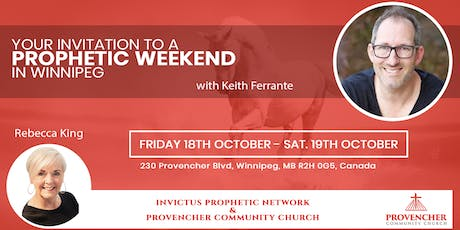 Prophetic Weekend in Winnipeg with Keith Ferrante and Rebecca King tickets