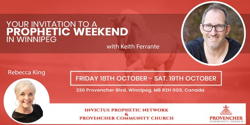 Prophetic Weekend in Winnipeg with Keith Ferrante and Rebecca King