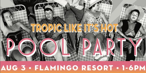 Tropic Like It's Hot Pool Party Flamingo Resort