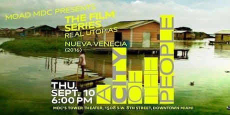 REAL UTOPIAS: Nueva Venecia (2016), 80 minutes, Directed by Emiliano Mazza De Luca tickets