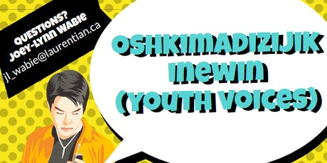 Oshkimadizijik inéwin:Youth Voices/TORONTO tickets