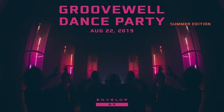 GrooveWell Dance Party - Summer Edition tickets
