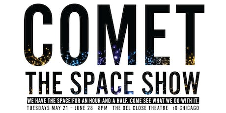 The Space Show with Comet, The Harold Team Bad Bear & Sean Rickert tickets