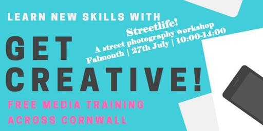 Get Creative! Street Photography Workshop