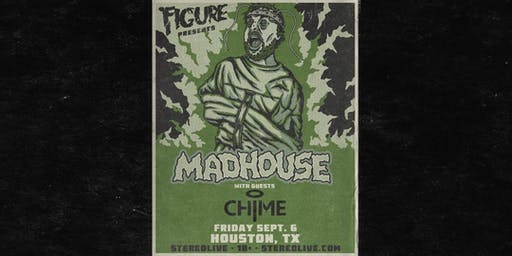 Figure: Madhouse Tour - Stereo Live Houston
