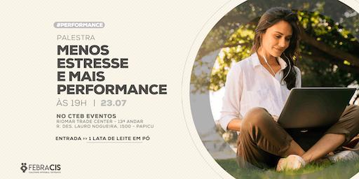 [FORTALEZA/CE] Palestra Menos Estresse e Mais Performance 23/07