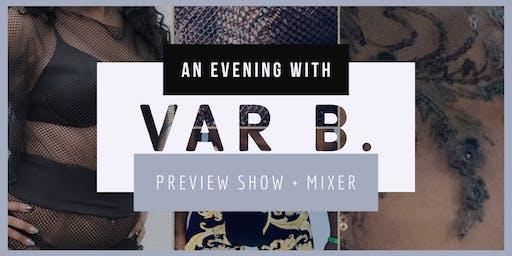 An Evening w/ Var B.