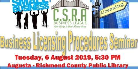 CSRA Business League Business 2019 Licensing Procedures Seminar  tickets
