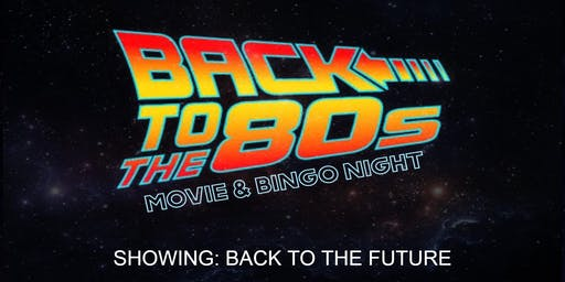 Back to the 80's Movie & Bingo Night