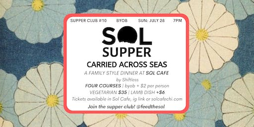 Sol Supper 10: Carried Across Seas