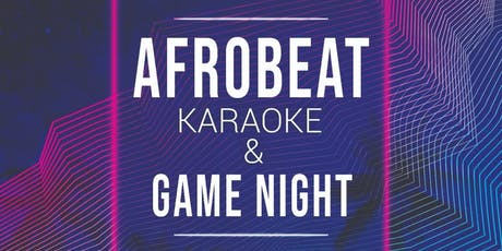 Afrobeat Karaoke & Game Night tickets