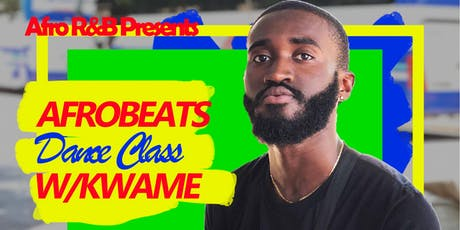Afro R&B Presents: AFROBEATS w/ Kwame 7/19 tickets