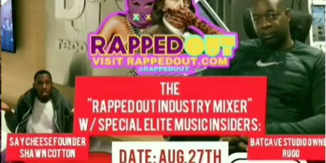 The Rapped Out Mixer  W/ Music Elite Guests Say Cheese & BatCave Studio tickets